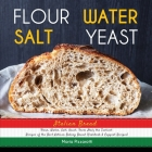 Italian Bread: FLOUR, WATER, SALT, YEAST, From Italy the Tastiest Recipes of the Best Artisan Baking Bread (Cookbook & Copycat Recipe Cover Image