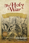 The Holy War: Updated, Modern English. More than 100 Original Illustrations. Cover Image