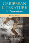Caribbean Literature in Transition, 1970-2020: Volume 3 Cover Image