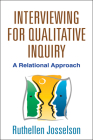 Interviewing for Qualitative Inquiry: A Relational Approach Cover Image