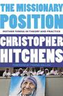 The Missionary Position: Mother Teresa in Theory and Practice Cover Image