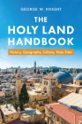 Holy Land Handbook: History, Geography, Culture, Holy Sites Cover Image