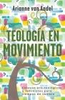 Teología en Movimiento: Ensayos eco-teológicos y feministas para tiempos de cambio Cover Image