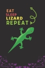 Eat Sleep Lizard Repeat: Best Gift for Lizard Lovers, 6 x 9 in, 110 pages book for Girl, boys, kids, school, students Cover Image