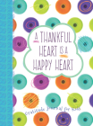 A Thankful Heart Is a Happy Heart: A Gratitude Journal for Kids Cover Image