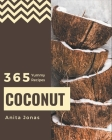 365 Yummy Coconut Recipes: Unlocking Appetizing Recipes in The Best Yummy Coconut Cookbook! Cover Image