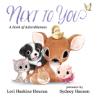 Next to You: A Book of Adorableness Cover Image