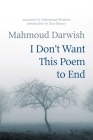 I Don't Want This Poem to End: Early and Late Poems Cover Image