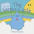 I like to learn. The Water Cycle Cover Image