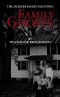 Family Ghosts: The Jackson Family Haunting Cover Image