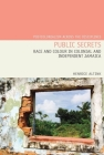 Public Secrets: Race and Colour in Colonial and Independent Jamaica (Postcolonialism Across the Disciplines Lup) Cover Image