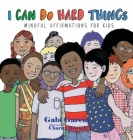 I Can Do Hard Things: Mindful Affirmations for Kids Cover Image