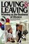 Loving and Leaving: Winning at the Business of Divorce Cover Image
