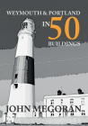 Weymouth & Portland in 50 Buildings Cover Image