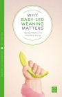 Why Starting Solids Matters (Pinter & Martin Why It Matters #4) Cover Image