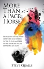 More Than a Pace Horse: It doesn't matter what platform you started with, it only matters what platform you're standing on now Cover Image