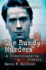 Bundy Murders: A Comprehensive History, 2d ed. Cover Image