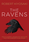 The Ravens: How to Prepare for and Profit from the Turbulent Times Ahead Cover Image