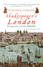 Shakespeare's London: Everyday Life in London 1580-1616 Cover Image