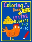Coloring book letter A-Z Number 1-10: Fun with Numbers, Letters, Animals Easy and Big Coloring Books for Toddlers Kids Ages 2-4, 4-6, Boys, Girls, Fun Cover Image