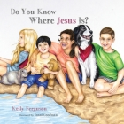 Do You Know Where Jesus Is? Cover Image