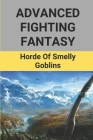 Advanced Fighting Fantasy: Horde Of Smelly Goblins: Solo Rpg Game Books Cover Image
