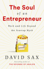 The Soul of an Entrepreneur: Work and Life Beyond the Startup Myth Cover Image