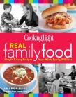 Cooking Light Real Family Food: Simple & Easy Recipes Your Whole Family Will Love Cover Image
