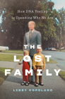 The Lost Family: How DNA Testing Is Upending Who We Are Cover Image