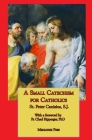 A Small Catechism for Catholics Cover Image