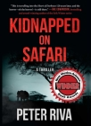 Kidnapped on Safari: A Thriller Cover Image
