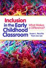 Inclusion in the Early Childhood Classroom: What Makes a Difference? (Early Childhood Education) Cover Image