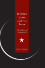 Between Islam and the State: The Politics of Engagement Cover Image