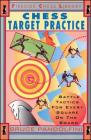 Chess Target Practice: Battle Tactics for Every Square on the Board Cover Image