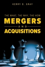 The What, The Why, The How - Mergers and Acquisitions Cover Image