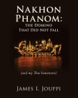 Nakhon Phanom: the Domino That Did Not Fall: (and my Thai hometown) Cover Image