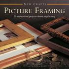 Picture Framing: 20 Inspirational Projects Shown Step by Step (New Crafts) Cover Image