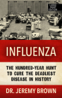 Influenza: The Hundred Year Hunt to Cure the Deadliest Disease in History Cover Image