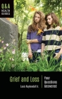 Grief and Loss: Your Questions Answered (Q&A Health Guides) Cover Image