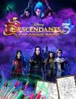 Descendants 3 Coloring Book: Unofficial Descendants 2019 Movie Coloring Book 35 Exclusive Images For Fun And Relaxation Cover Image