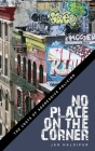 No Place on the Corner: The Costs of Aggressive Policing Cover Image
