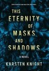 This Eternity of Masks and Shadows Cover Image