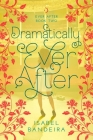 Dramatically Ever After: Ever After Book Two Cover Image