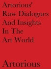 Artorious' Raw Dialogues And Insights In The Art World Cover Image