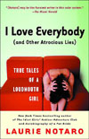 I Love Everybody (and Other Atrocious Lies): True Tales of a Loudmouth Girl Cover Image