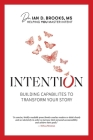 Intention: Building Capabilities to Transform Your Story Cover Image