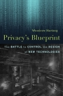 Privacy's Blueprint: The Battle to Control the Design of New Technologies Cover Image