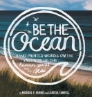 Be The Ocean: Hand-painted Words On The Vastness Of The Human Spirit And The Sea Cover Image