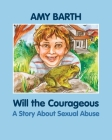 Will the Courageous: A Story about Sexual Abuse (Growing with Love) Cover Image
