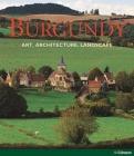Burgundy: Art. Architecture. Landscape Cover Image